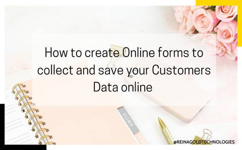 How to create Online forms to collect and save your Customers Data online