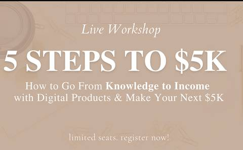 5 STEPS $5K -How to Go From Knowledge to Income with Digital Products and Earn $5000 Fast