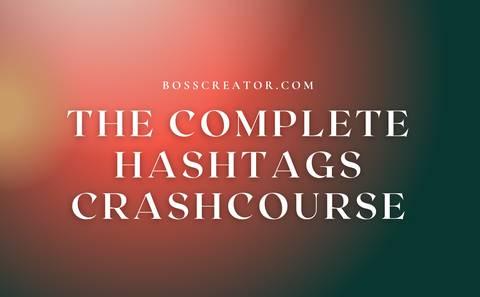 The Complete Hashtags Crash Course