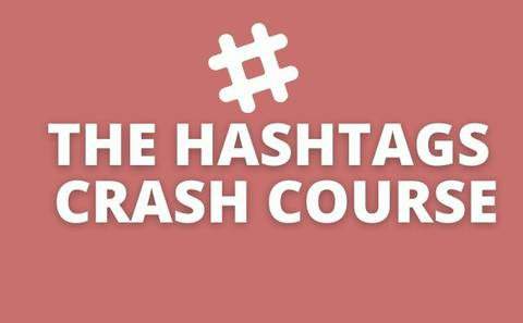 The Hashtags Crash Course - Complete Hacking Hashtags Strategy