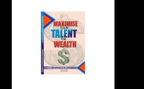 MAXIMISE YOUR TALENT FOR WEALTH