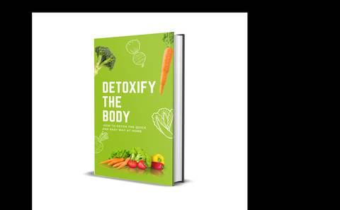 Detoxify The Body  - How To Detox The Quick And Easy Way At Home