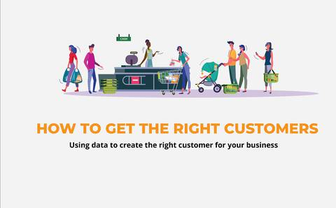 How To Get The Right Customer As A Business Owner
