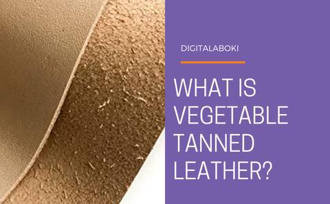 What is Vegetable-Tanned leather