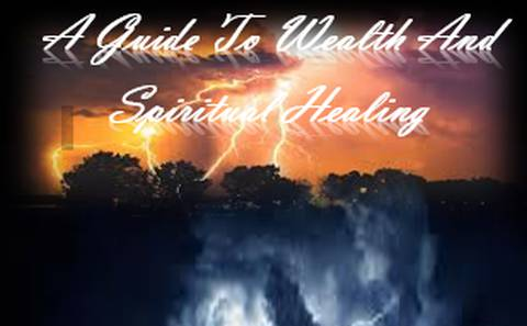 A Guide To Wealth And Spiritual Healing