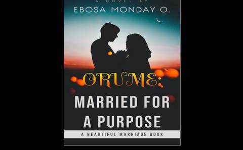 ORUME: MARRIED FOR A PURPOSE