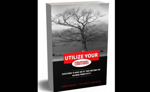 Utilize Your Emotion