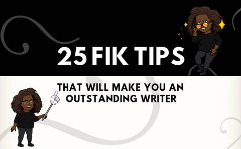 25 Fik Tips That Will Make You an Outstanding Writer