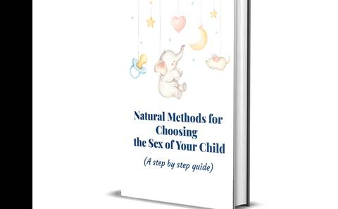 NATURAL METHODS FOR CHOOSING THE SEX OF YOUR CHILD