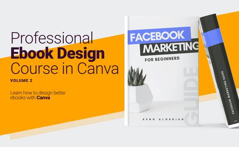 Learn How To Create Professional Ebooks with Canva in 3 Days