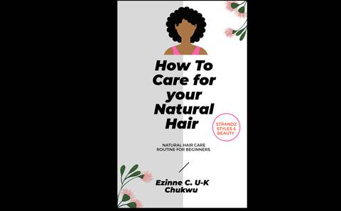 How To Care For Your Natural Hair (Natural Hair Care Routine for Beginners)