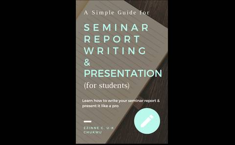 A Simple Guide on Seminar Report Writing & Presentation (for students)
