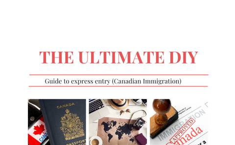 The ULTIMATE DIY GUIDE TO EXPRESS ENTRY CANADA