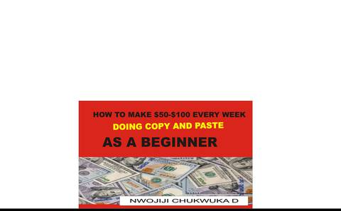 HOW TO MAKE $50-$100 EVERY WEEK DOING COPY AND PASTE AS A BEGINNER