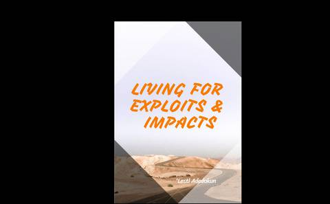 LIVING FOR EXPLOITS & IMPACTS