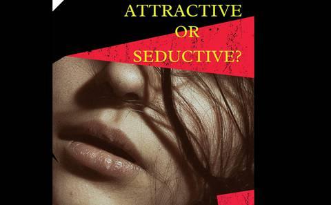 ATTRACTIVE OR SEDUCTIVE?