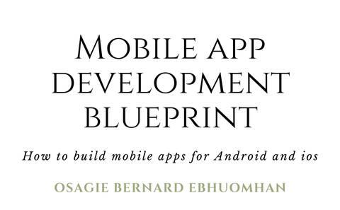 Mobile Apps Development Blueprint