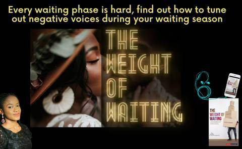 The Weight of Waiting (EBOOK)- How to limit the negative voices in your life