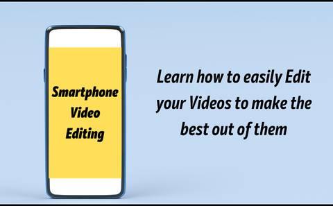 Smartphone Video Editing