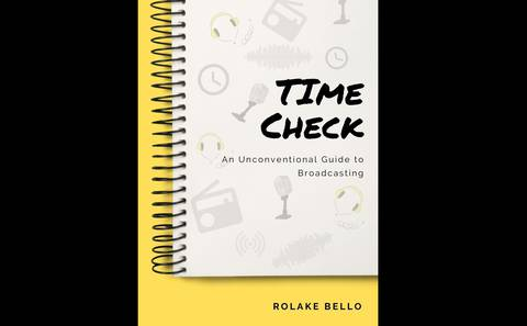 Time Check : An Unconventional Guide To Broadcasting