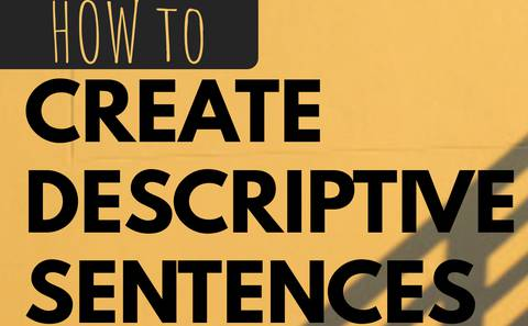 How to create Descriptive sentences using the show but don't tell techniques