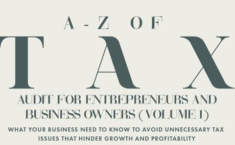 A-Z GUIDE OF TAX AUDIT FOR ENTREPRENEURS AND BUSINESS OWNERS (VOL. 1)