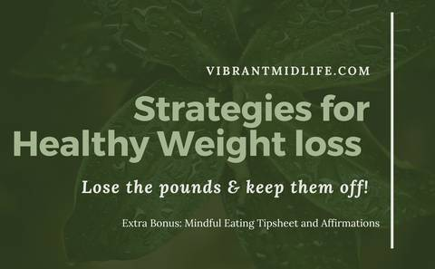 Strategies for Healthy Weight loss